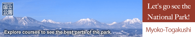 Let's go see the National Park!『Myoko-Togakushi』